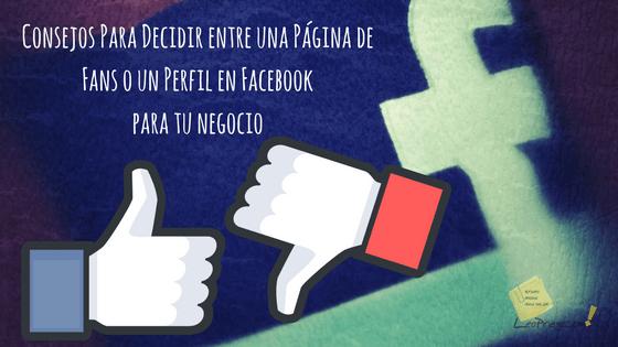 Consejos Para Decidir entre una Página de Fans o un Perfil en Facebook